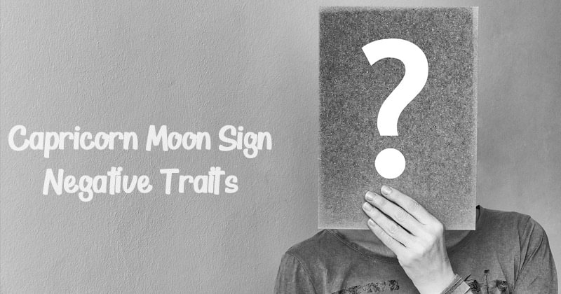 Capricorn Moon Sign - Negative Traits