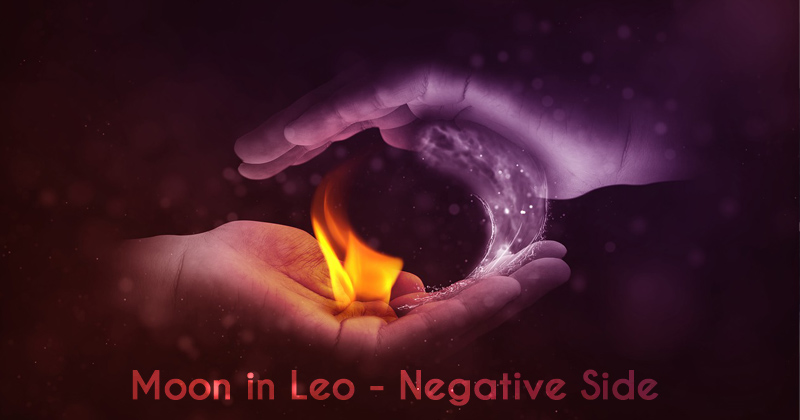 Moon in Leo - Negative Side