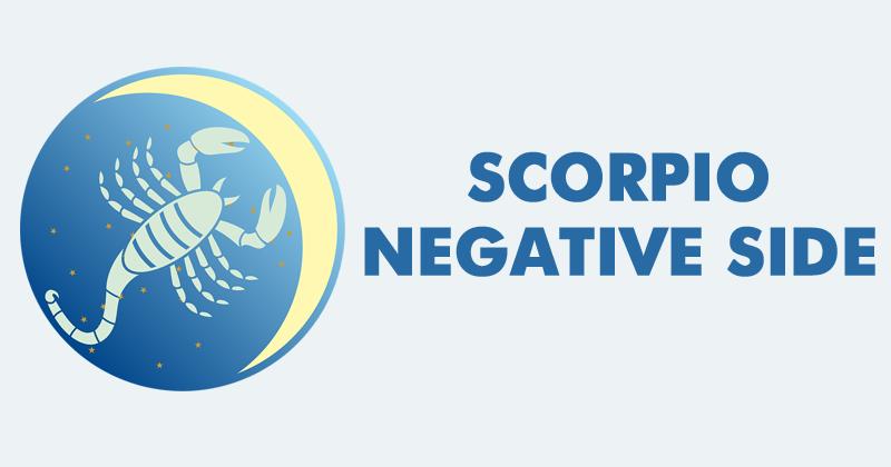 Scorpio Moon Sign - Negative Side