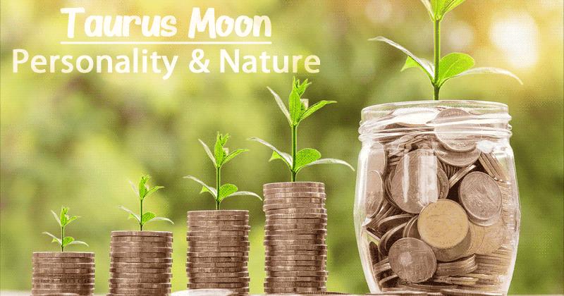 Taurus Moon Sign - Personality & Nature