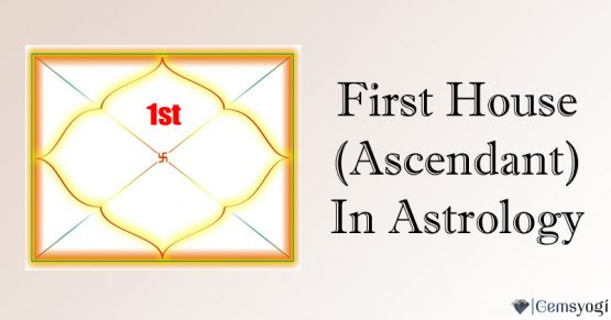 The First House (Ascendant) In Vedic Astrology - Your Identity