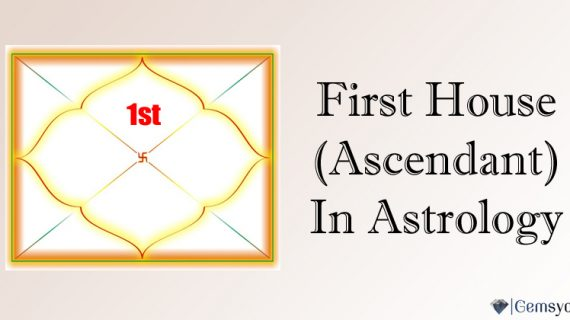 The First House (Ascendant) In Vedic Astrology – Your Identity