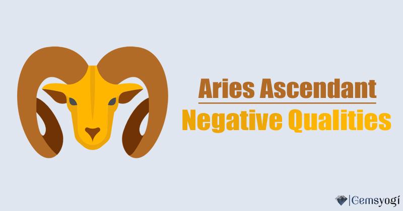Negative Qualities of Aries Ascendant