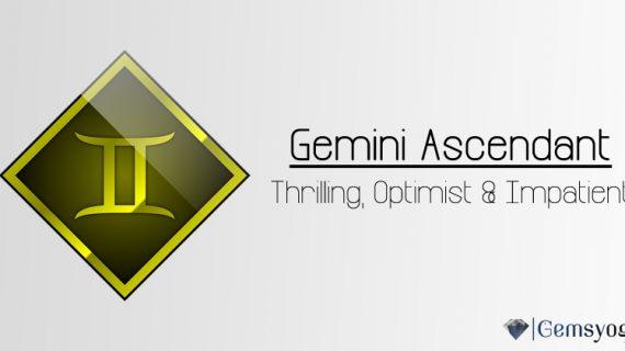 Gemini Ascendant – Thrilling, Optimist & Impatient