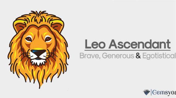 Leo Ascendant – Brave, Generous & Egotistical