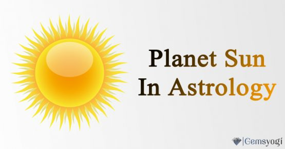 Planet Sun in Astrology - Role of Sun in the Birth Chart