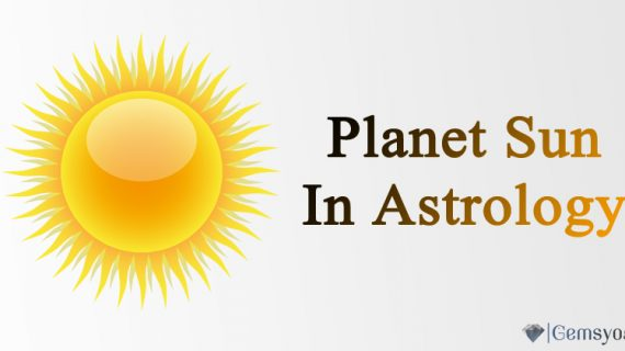 Planet Sun in Astrology – Role of Sun in the Birth Chart
