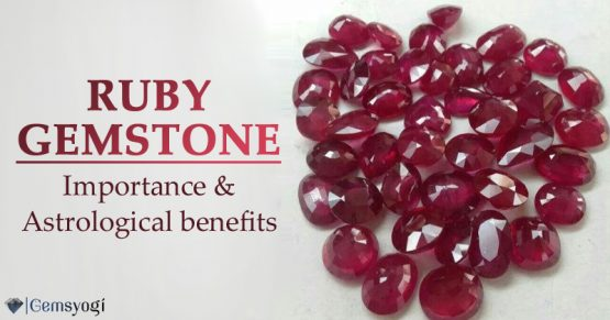 Ruby Gemstone or Manik Stone - Importance, Benefits & Price