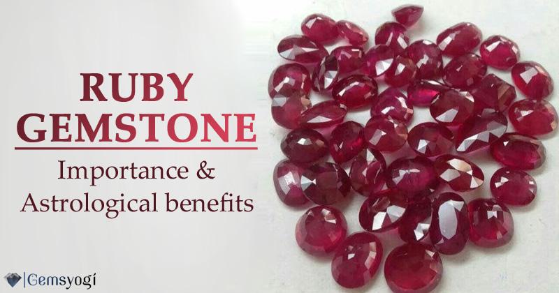 Ruby Gemstone or Manik Stone - Importance, Benefits & Price
