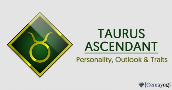 Taurus Ascendant - The Personality, Outlook & Traits
