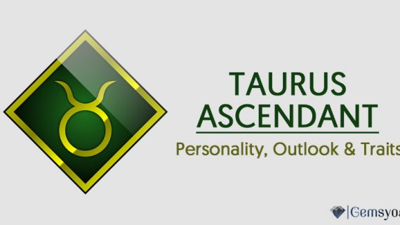Taurus Ascendant – The Personality, Outlook & Traits