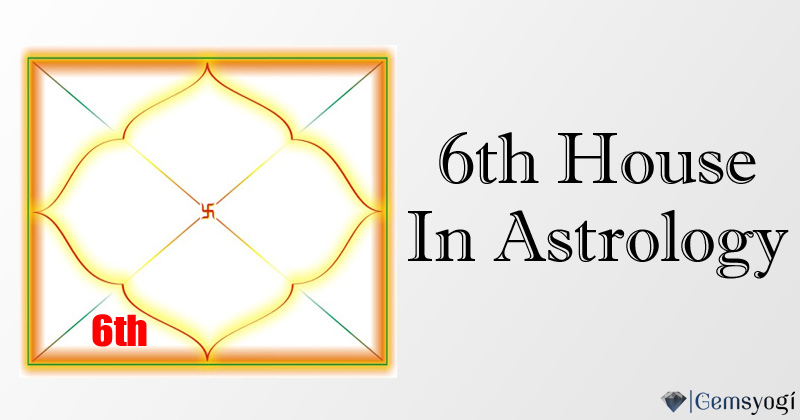 The 6Th house in Astrology