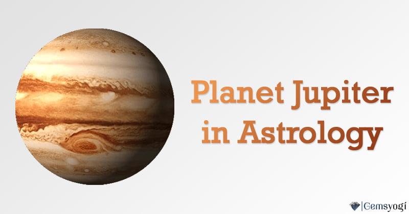 Planet Jupiter in Astrology – Importance Of Jupiter in the Birth Chart