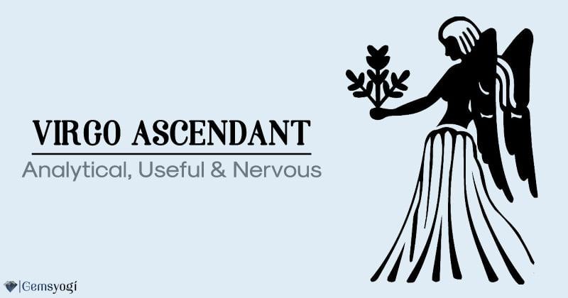 Virgo Ascendant – Analytical, Useful & Nervous